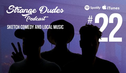 sketch comedy podcast strange dudes episode 22